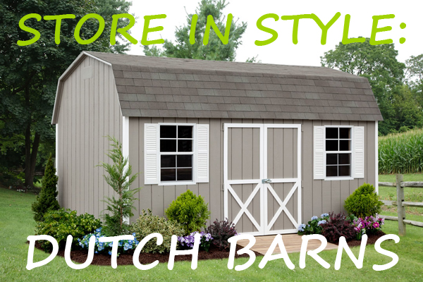 Store in Style with a Dutch Style Storage Barn